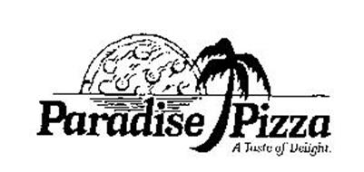 PARADISE PIZZA A TASTE OF DELIGHT.