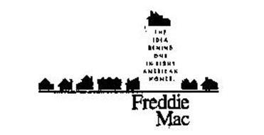 THE IDEA BEHIND ONE IN EIGHT AMERICAN HOMES FREDDIE MAC