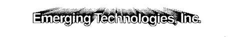 EMERGING TECHNOLOGIES, INC.
