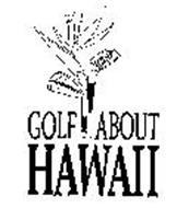 GOLF ABOUT HAWAII