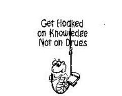 GET HOOKED ON KNOWLEDGE NOT ON DRUGS HISTORY