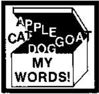 APPLE CAT GOAT DOG MY WORDS!