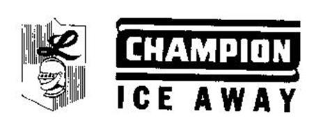 CHAMPION ICE AWAY