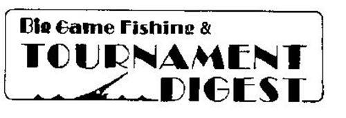 BIG GAME FISHING & TOURNAMENT DIGEST
