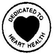 DEDICATED TO HEART HEALTH