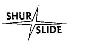 SHUR SLIDE