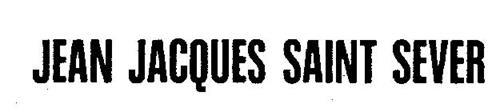 JEAN JACQUES SAINT SEVER