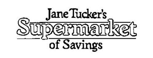 JANE TUCKER'S SUPERMARKET OF SAVINGS