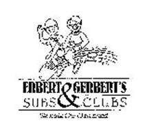 ERBERT & GERBERT'S SUBS & CLUBS WE BAKEOUR OWN BREAD