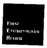 FIRST ENVIRONMENTAL REVIEW