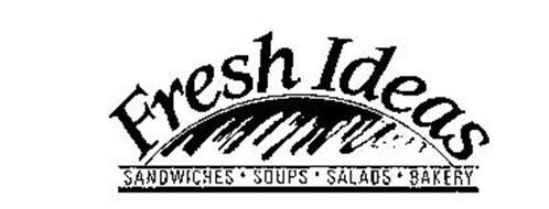 FRESH IDEAS SANDWICHES SOUPS SALADS BAKERY
