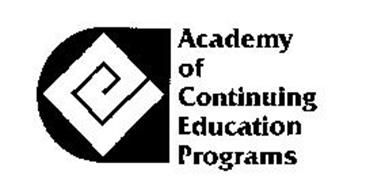 ACADEMY OF CONTINUING EDUCATION PROGRAMS