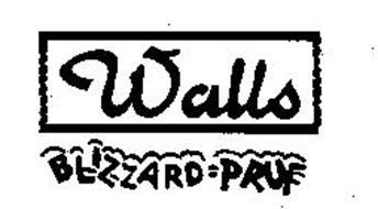 WALLS BLIZZARD=PRUF