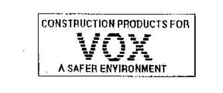 CONSTRUCTION PRODUCTS FOR VOX A SAFER ENVIRONMENT