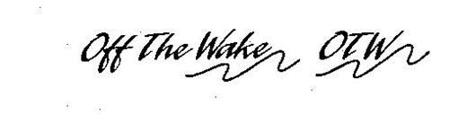 OFF THE WAKE OTW