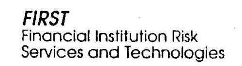 FIRST FINANCIAL INSTITUTION RISK SERVICES AND TECHNOLOGIES