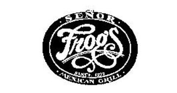 SENOR FROG'S MEXICAN GRILL SINCE 1137