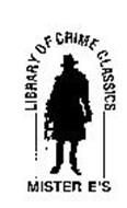 MISTER E'S LIBRARY OF CRIME CLASSICS