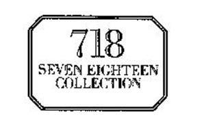 718 SEVEN EIGHTEEN COLLECTION
