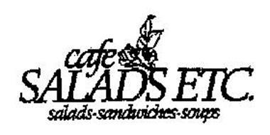 CAFE SALADS ETC. SALADS SANDWICHES SOUPS