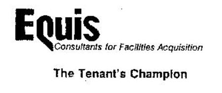 EQUIS CONSULTANTS FOR FACILITIES ACQUISTION THE TENANT'S CHAMPION