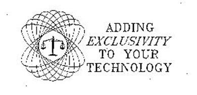 ADDING EXCLUSIVITY TO YOUR TECHNOLOGY