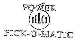 POWER DELCO PICK-O-MATIC