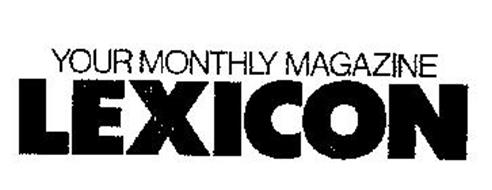 YOUR MONTHLY MAGAZINE LEXICON