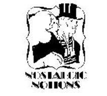NOSTALGIC NOTIONS