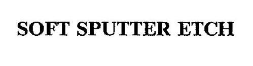 SOFT SPUTTER ETCH