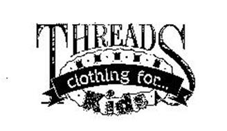 THREADS CLOTHING FOR... KIDS