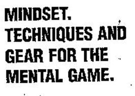 MINDSET TECHNIQUES AND GEAR FOR THE MENTAL GAME