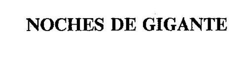 NOCHES DE GIGANTE