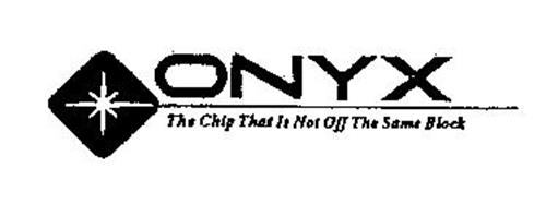 ONYX THE CHIP THAT IS NOT OFF THE SAME BLOCK