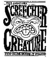 THE AMAZING...SCREECHER CREATURE STOP CRIME BEFORE IT STARTS!