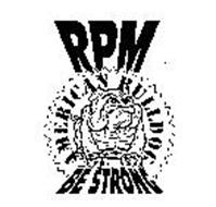 RPM AMERICAN BULLDOG BE STRONG