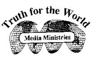 TRUTH FOR THE WORLD MEDIA MINISTRIES