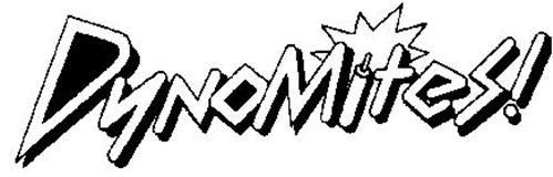 DYNOMITES!