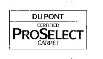 DUPONT CERTIFIED PROSELECT CARPET