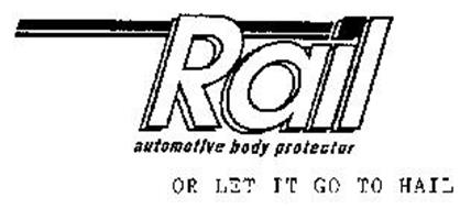RAIL AUTOMOTIVE BODY PROTECTOR OR LET IT GO TO HAIL
