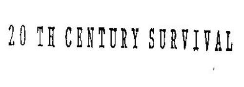 20 TH CENTURY SURVIVAL