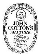 JOHN COTTON'S MIXTURE FINEST SMOKING TOBACCO JOHN COTTON LTD. ESTABLISHED IN 1770
