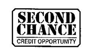 SECOND CHANCE CREDIT OPPORTUNITY