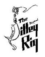 THE ORIGINAL GILLEY RIG