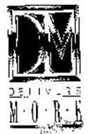 DM DELIVERS M.O.R.E