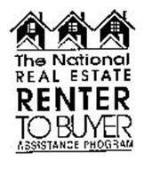 THE NATIONAL REAL ESTATE RENTER TO BUYER ASSISTANCE PROGRAM
