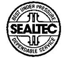 SEALTEC BEST UNDER PRESSURE DEPENDABLE SERVICE