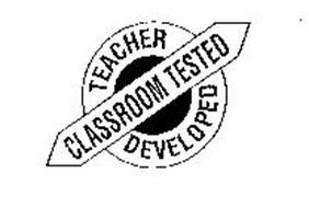 TEACHER DEVELOPED CLASSROOM TESTED