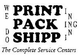WE DO PRINTING PACKING SHIPPING THE COMPLETE SERVICE CENTERS