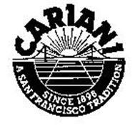 CARIANI SINCE 1898 A SAN FRANCISCO TRADITION